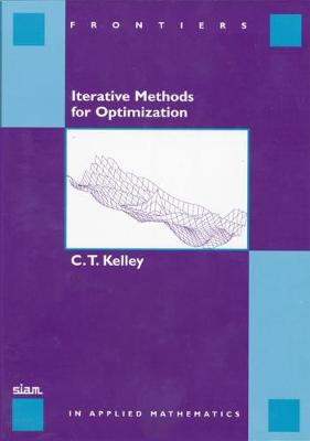 Interative Methods for Optimization - Frontiers in Applied Mathematics v. 18 (Paperback)