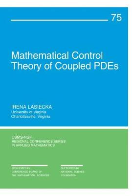 Mathematical Control Theory of Coupled PDEs - CBMS-NSF Regional Conference Series No. 75 (Paperback)