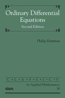 Ordinary Differential Equations - Classics in Applied Mathematics v. 38 (Paperback)