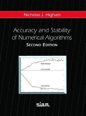 Accuracy and Stability of Numerical Algorithms (Hardback)