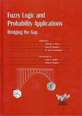 Fuzzy Logic and Probability Applications: Bridging the Gap - ASA-SIAM Series on Statistics & Applied Probability No. 11 (Hardback)