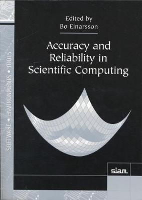 Accuracy and Reliability in Scientific Computing - Software, Environments and Tools No. 18 (Paperback)