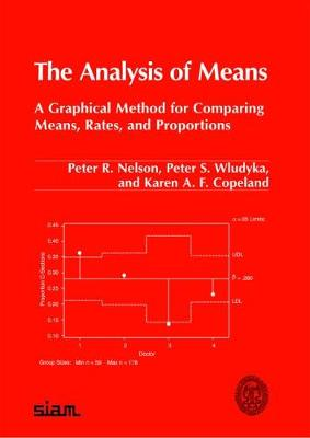 The Analysis of Means: A Graphical Method for Comparing Means, Rates, and Proportions - ASA-SIAM Series on Statistics & Applied Probability No. 18 (Paperback)