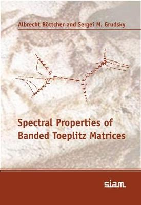 Spectral Properties of Banded Toeplitz Matrices (Paperback)