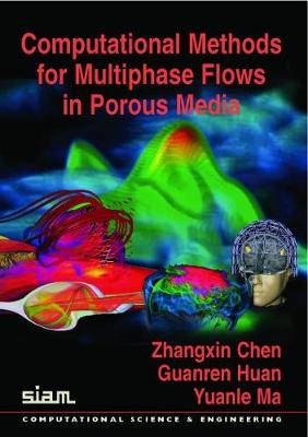 Computational Methods for Multiphase Flows in Porous Media - Computational Science and Engineering Series No. 2 (Paperback)