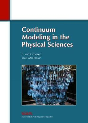 Monographs on Mathematical Modeling and Computation: Continuum Modeling in the Physical Sciences Series Number 13 (Paperback)