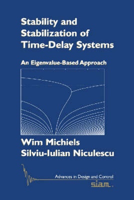 Stability and Stabilization of Time-delay Systems: An Eigenvalue-based Approach - Advances in Design and Control (Paperback)