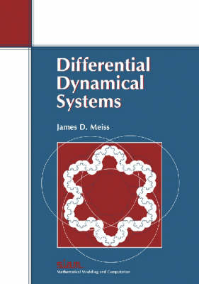 Differential Dynamical Systems - Monographs on Mathematical Modeling & Computation No. 14 (Paperback)