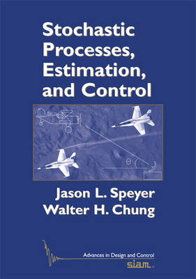 Stochastic Processes, Estimation, and Control - Advances in Design and Control No. 17 (Paperback)