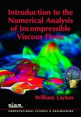 Introduction to the Numerical Analysis of Incompressible Viscous Flows - Computational Science and Engineering Series (Paperback)