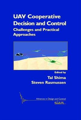 UAV Cooperative Decision and Control: Challenges and Practical Approaches - Advances in Design and Control (Hardback)