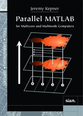 Parallel MATLAB for Multicore and Multinode Computers - Software, Environments and Tools (Hardback)
