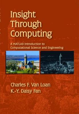 Insight Through Computing: A MATLAB Introduction to Computational Science and Engineering (Paperback)