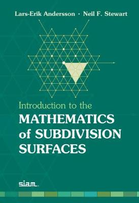 Introduction to the Mathematics of Subdivision Surfaces (Hardback)