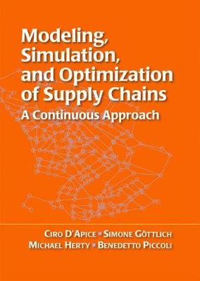 Modeling, Simulation, and Optimization of Supply Chains: A Continuous Approach (Paperback)