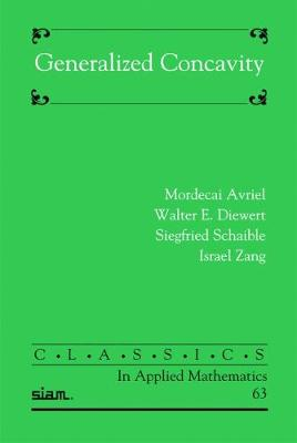 Generalized Concavity - Classics in Applied Mathematics (Paperback)