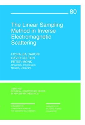 The Linear Sampling Method in Inverse Electromagnetic Scattering - CBMS-NSF Regional Conference Series 80 (Paperback)