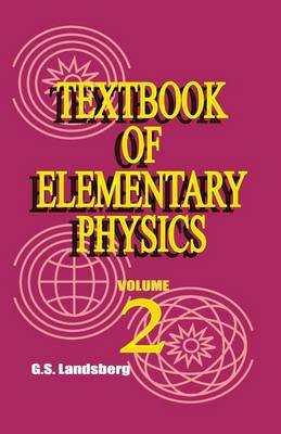 Textbook of Elementary Physics: Volume 2, Electricity and Magnetism (Paperback)