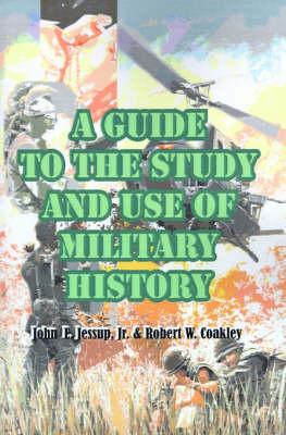 A Guide to the Study and Use of Military History (Paperback)