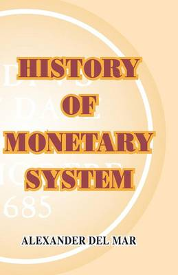 History of Monetary Systems (Paperback)