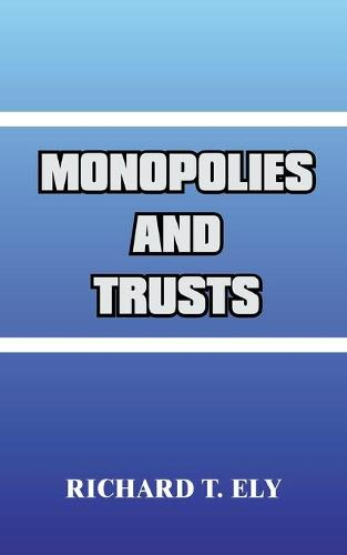 Monopolies and Trusts (Paperback)