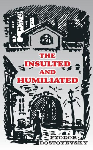 The Insulted and Humiliated (Paperback)