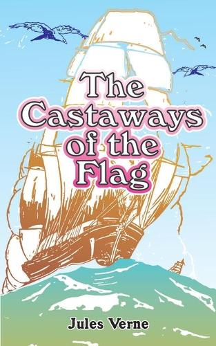 The Castaways of the Flag (Paperback)