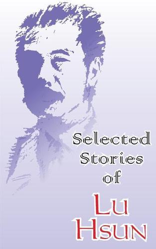Selected Stories of Lu Hsun (Paperback)
