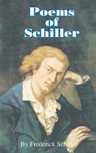 Poems of Schiller - Works of Frederick Schiller (Paperback)