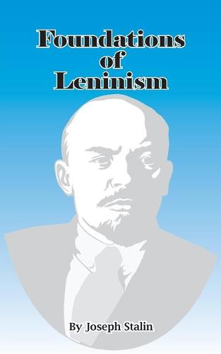 Foundations of Leninism (Paperback)
