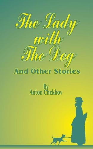 The Lady with the Dog: And Other Stories (Paperback)