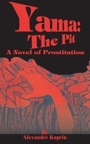 Yama: The Pit: A Novel of Prostitution (Paperback)