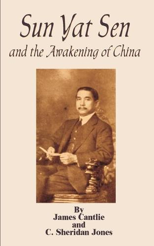 Sun Yat Sen: And the Awakening of China (Paperback)