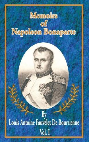 Memoirs of Napoleon Bonaparte - Memoirs of Napoleon Bonaparte 01 (Paperback)