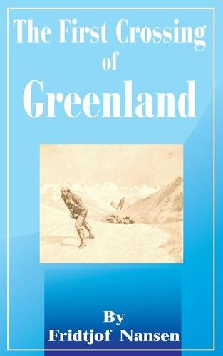 The First Crossing of Greenland (Paperback)