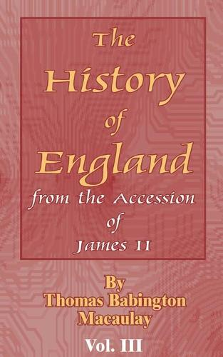 History of England: From the Accession of James II - History of England; From the Accession of James II 03 (Paperback)
