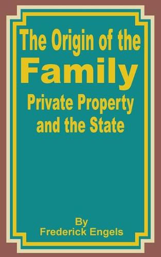 The Origin of the Family Private Property and the State (Paperback)