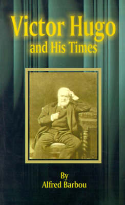 Victor Hugo and His Times (Paperback)