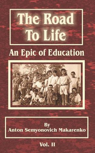 The Road to Life: (An Epic of Education), Part Two (Paperback)