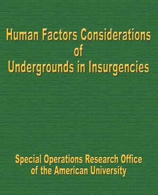 Human Factors Considerations of Undergrounds in Insurgencies (Paperback)