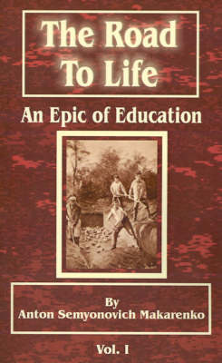 The Road to Life: (An Epic of Education), Part One (Paperback)