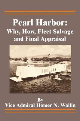 Pearl Harbor: Why, How, Fleet Salvage and Final Appraisal (Paperback)