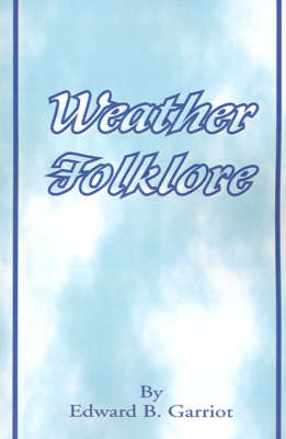 Weather Folk-Lore and Local Weather Signs (Paperback)