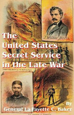 The United States Secret Service in the Late War (Paperback)