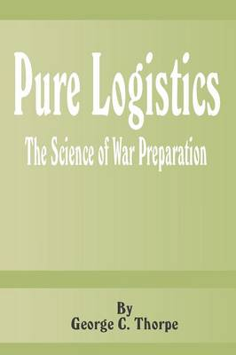 Pure Logistics: The Science of War Preparation (Paperback)