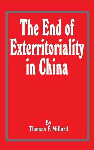 The End of Exterritoriality in China (Paperback)