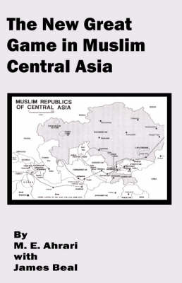 The New Great Game in Muslim Central Asia (Paperback)