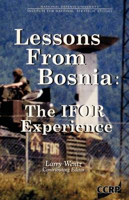 Lessons from Bosnia: The Ifor Experience (Paperback)