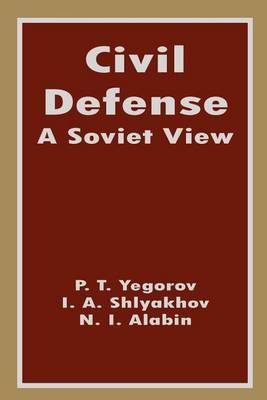 Civil Defense: A Soviet View (Paperback)