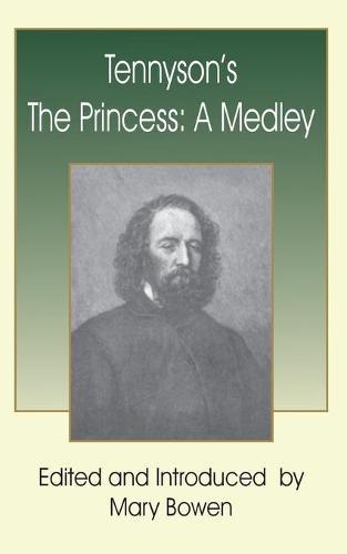 Tennyson's the Princess: A Medley (Paperback)